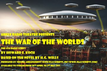 Arkle Radio Theatre presents The War of the Worlds